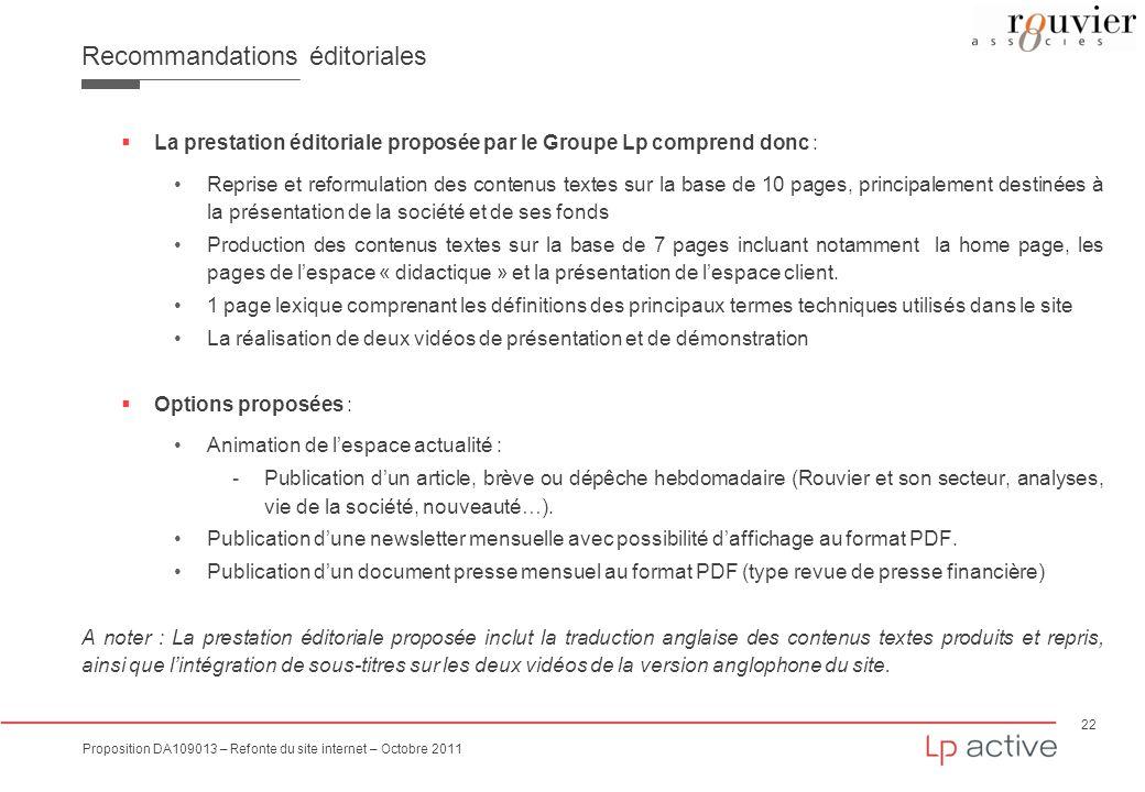 22 Proposition DA109013 – Refonte du site internet – Octobre 2011 Recommandations éditoriales La prestation éditoriale proposée par le Groupe Lp compr