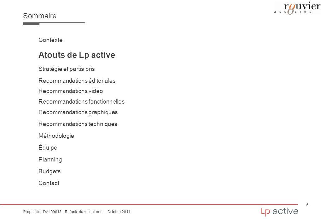 6 Proposition DA109013 – Refonte du site internet – Octobre 2011 Sommaire Contexte Atouts de Lp active Stratégie et partis pris Recommandations éditor