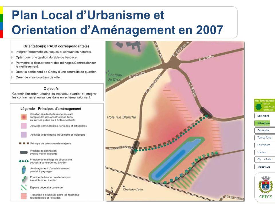 CHÉCY Situation Plan Local dUrbanisme et Orientation dAménagement en 2007 Sommaire Scénario Indicateurs Obj. > Indic. Démarche Conférence Temps forts