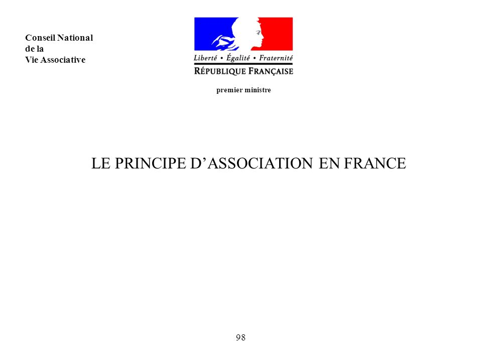 98 LE PRINCIPE DASSOCIATION EN FRANCE premier ministre Conseil National de la Vie Associative