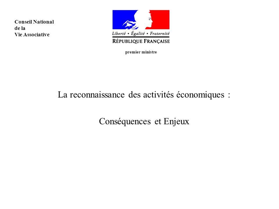La reconnaissance des activités économiques : Conséquences et Enjeux premier ministre Conseil National de la Vie Associative