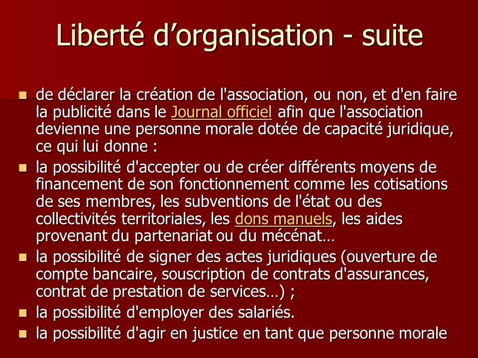 Liberté dorganisation - suite de déclarer la création de l'association, ou non, et d'en faire la publicité dans le Journal officiel afin que l'associa