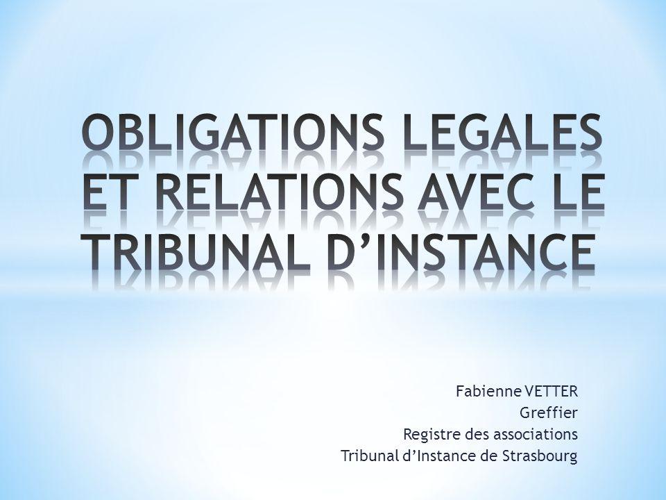 Fabienne VETTER Greffier Registre des associations Tribunal dInstance de Strasbourg