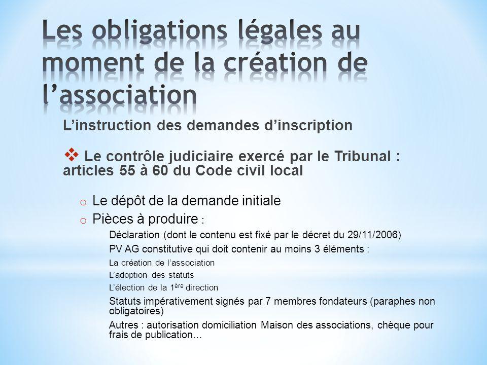 Linstruction des demandes dinscription Le contrôle judiciaire exercé par le Tribunal : articles 55 à 60 du Code civil local o Le dépôt de la demande i