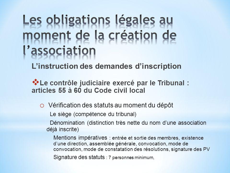 Linstruction des demandes dinscription Le contrôle judiciaire exercé par le Tribunal : articles 55 à 60 du Code civil local o Vérification des statuts