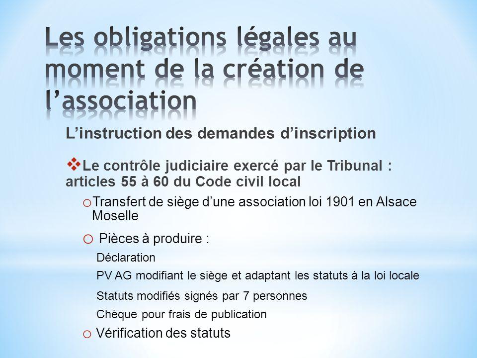 Linstruction des demandes dinscription Le contrôle judiciaire exercé par le Tribunal : articles 55 à 60 du Code civil local o Transfert de siège dune
