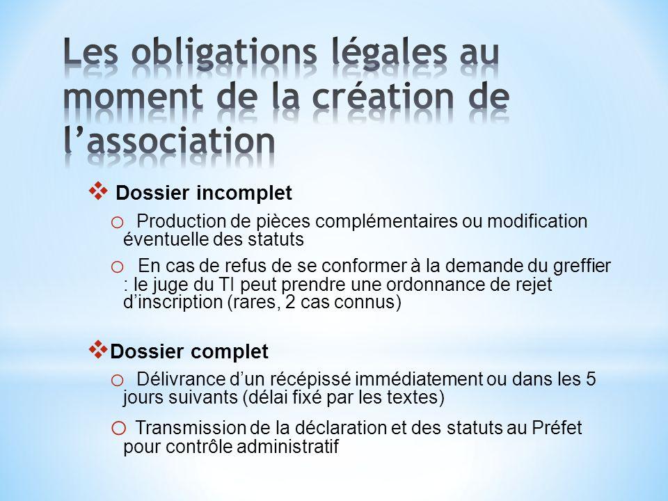 Dossier incomplet o Production de pièces complémentaires ou modification éventuelle des statuts o En cas de refus de se conformer à la demande du gref