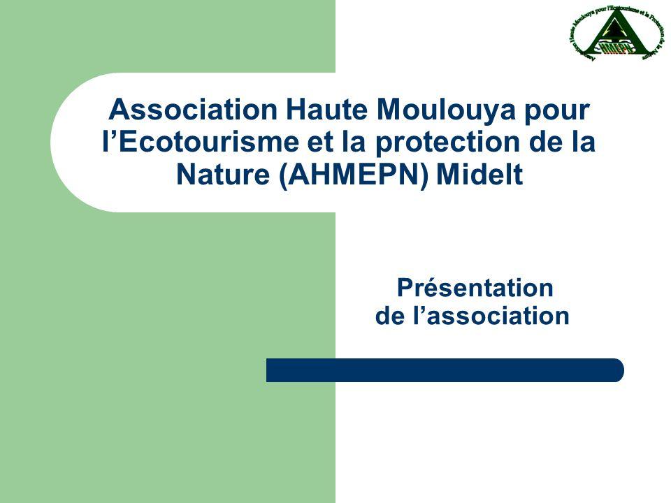 Association Haute Moulouya pour lEcotourisme et la protection de la Nature (AHMEPN) Midelt Présentation de lassociation