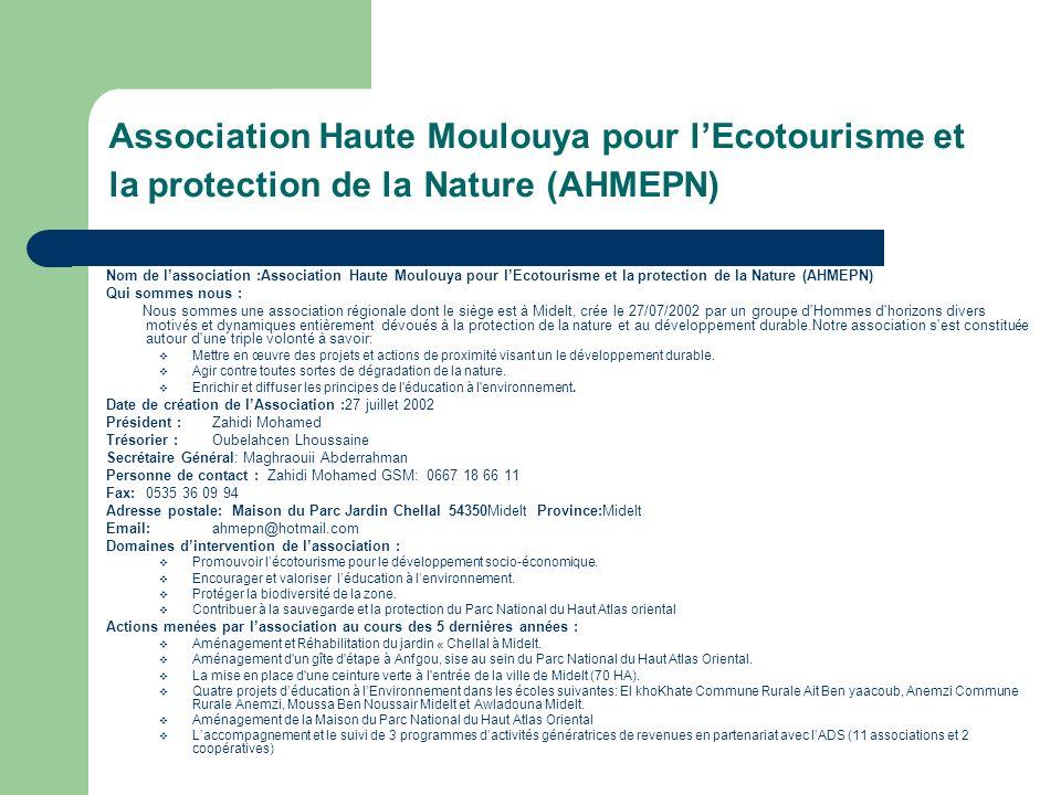 Association Haute Moulouya pour lEcotourisme et la protection de la Nature (AHMEPN) Nom de lassociation :Association Haute Moulouya pour lEcotourisme