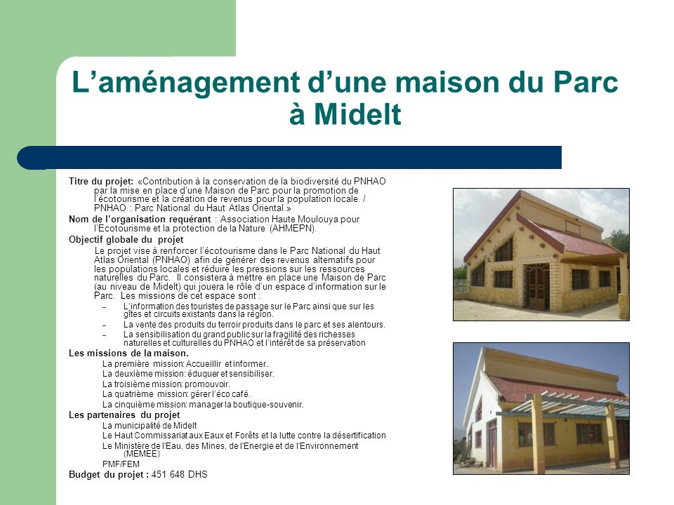 Laménagement dune maison du Parc à Midelt Titre du projet: «Contribution à la conservation de la biodiversité du PNHAO par la mise en place dune Maiso