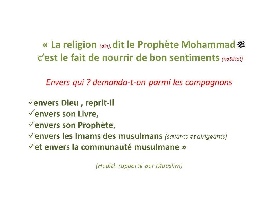 A noter que la sincérité nichée dans le cœur, cest le fait de nourrir de Bons Sentiments ainsi que nous la expliqué notre prophète bien aimé