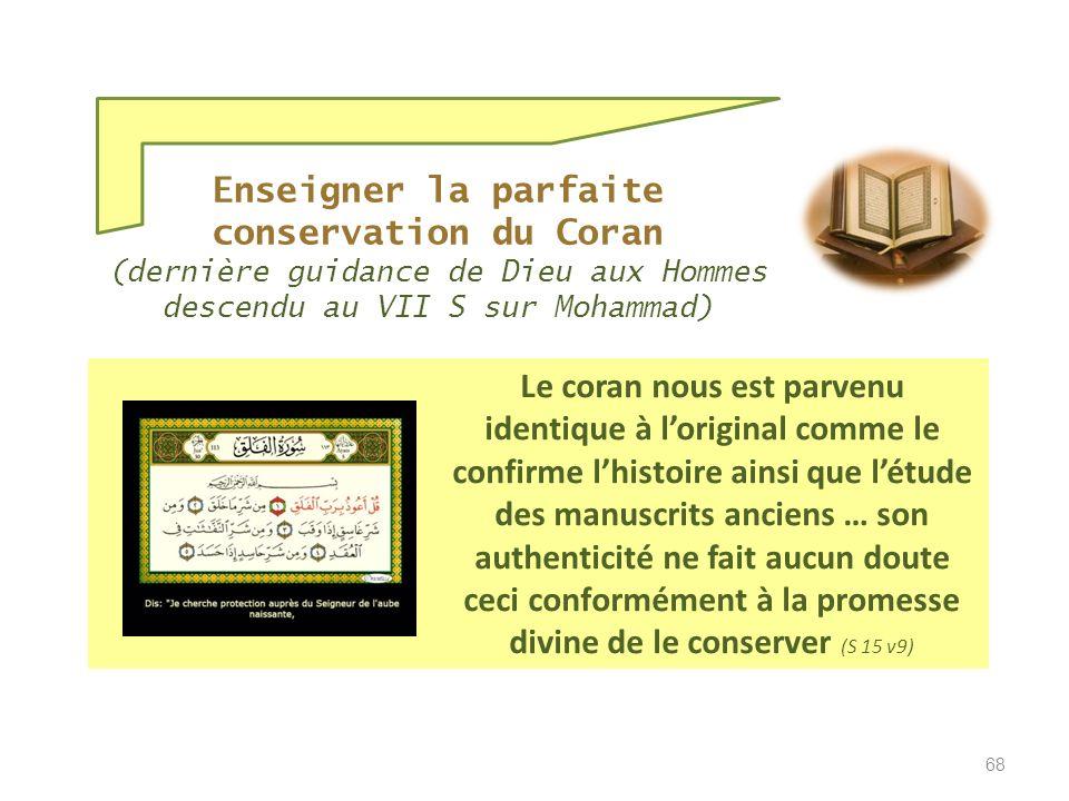 Le Coran, guidance de Dieu révélée aux hommes … est conservé sous forme de livre accessible à tous 67