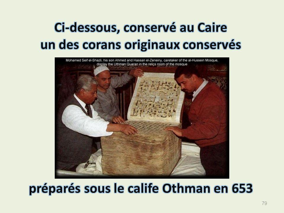 Moins dun an après la mort du prophète donc, une copie du Coran était composé (feuillets) sur lordre dAboubakar laquelle copie déposée Hafza a servi à