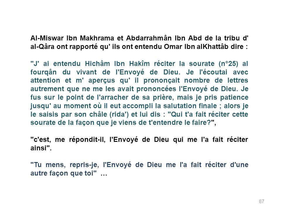 « Le texte coranique, au début de sa révélation, ne pouvait être récité que d'une seule façon (al-Bukharî). Mais quand des personnes de diverses régio