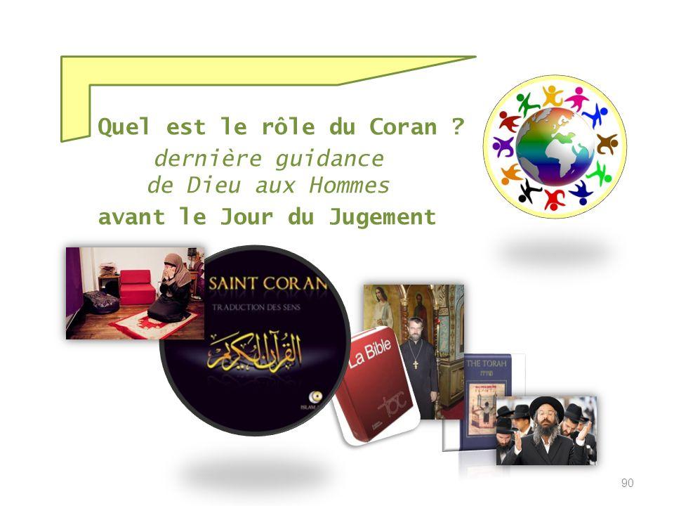 Le Coran, guidance de Dieu révélée aux hommes … est venu renouveller la foi alors que le message de Dieu se perdait 89