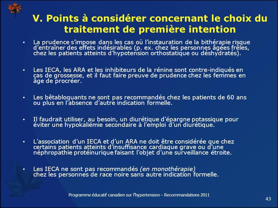 43 Programme éducatif canadien sur lhypertension – Recommandations 2011 V. Points à considérer concernant le choix du traitement de première intention