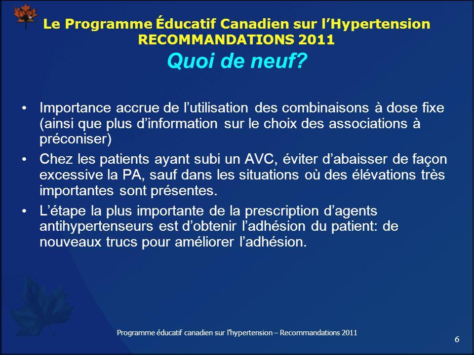 17 Programme éducatif canadien sur lhypertension – Recommandations 2011 Suivi des patients dont la PA est au-dessus des valeurs cibles Les patients dont la PA se maintient au-dessus des valeurs cibles devraient faire lobjet dun suivi au moins tous les deux mois.