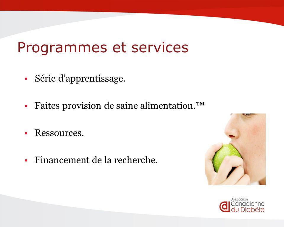 Programmes et services Série dapprentissage. Faites provision de saine alimentation.