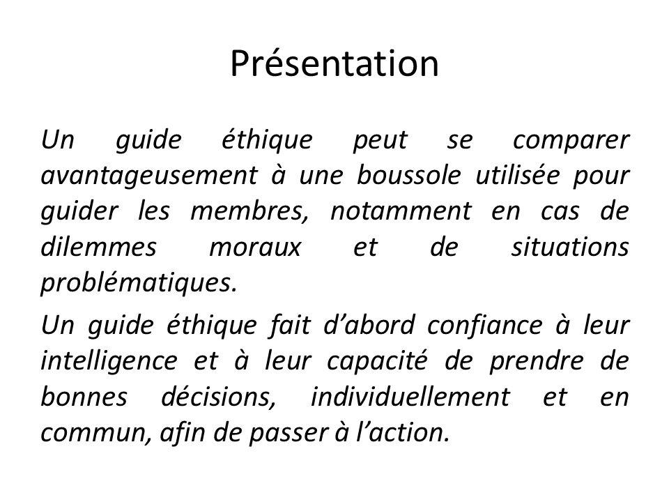 Présentation Un guide éthique peut se comparer avantageusement à une boussole utilisée pour guider les membres, notamment en cas de dilemmes moraux et