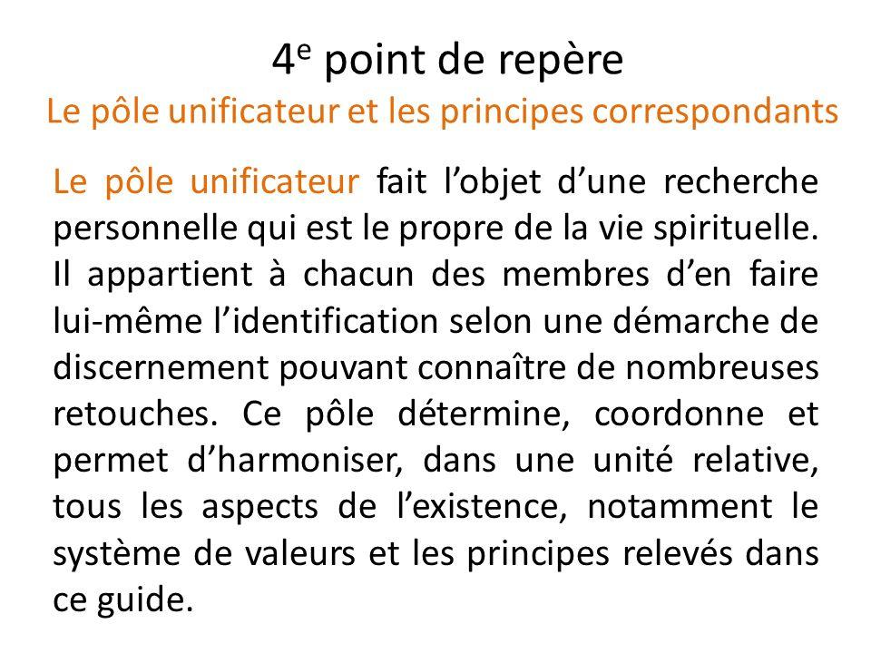 4 e point de repère Le pôle unificateur et les principes correspondants Le pôle unificateur fait lobjet dune recherche personnelle qui est le propre d