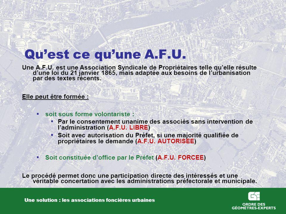 Quest ce quune A.F.U. Une solution : les associations foncières urbaines Une A.F.U. est une Association Syndicale de Propriétaires telle quelle résult