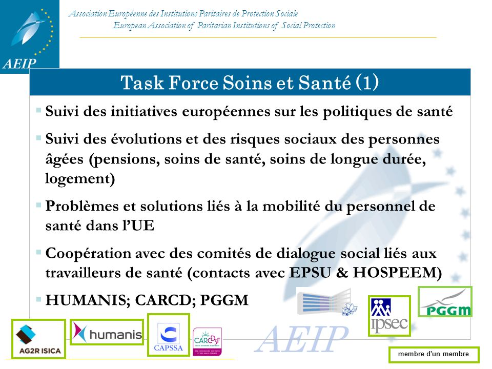 Association Européenne des Institutions Paritaires de Protection Sociale European Association of Paritarian Institutions of Social Protection Task For