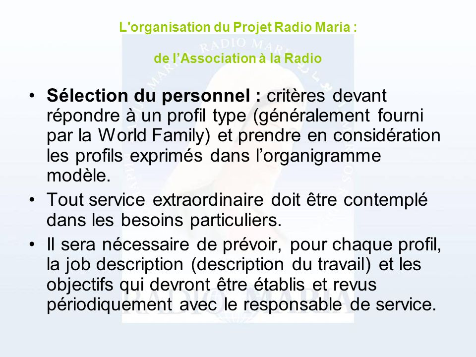 Sélection du personnel : critères devant répondre à un profil type (généralement fourni par la World Family) et prendre en considération les profils exprimés dans lorganigramme modèle.