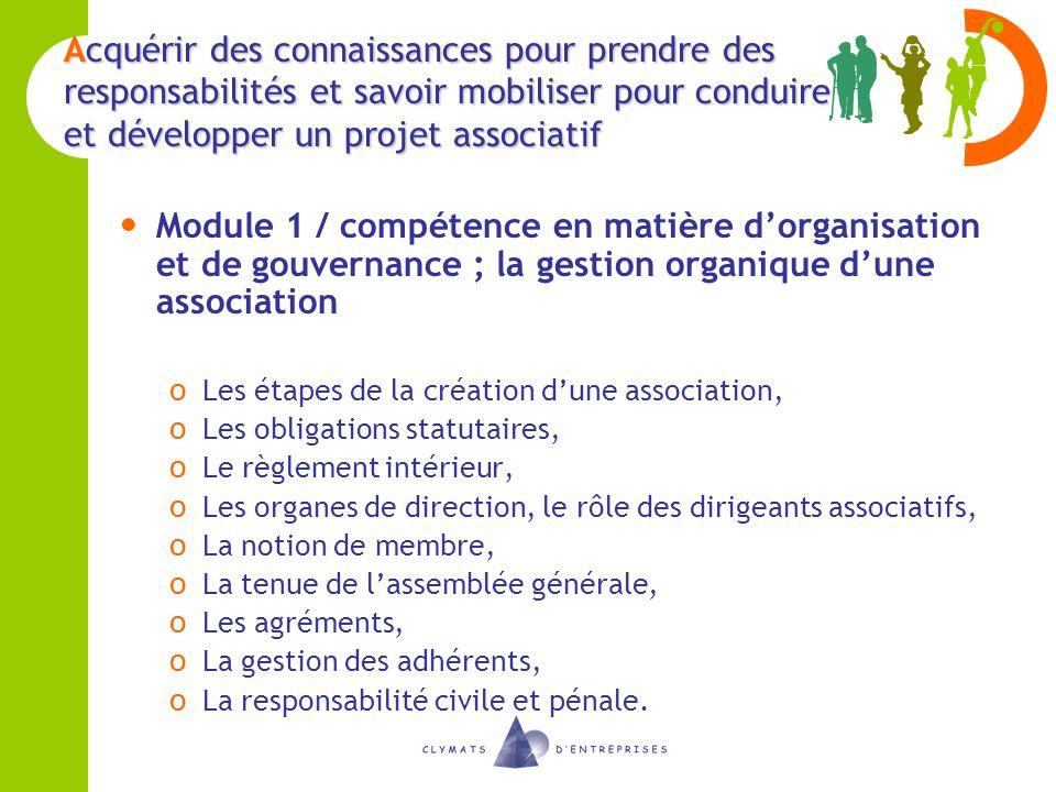 Acquérir des connaissances pour prendre des responsabilités et savoir mobiliser pour conduire et développer un projet associatif Module 1 / compétence
