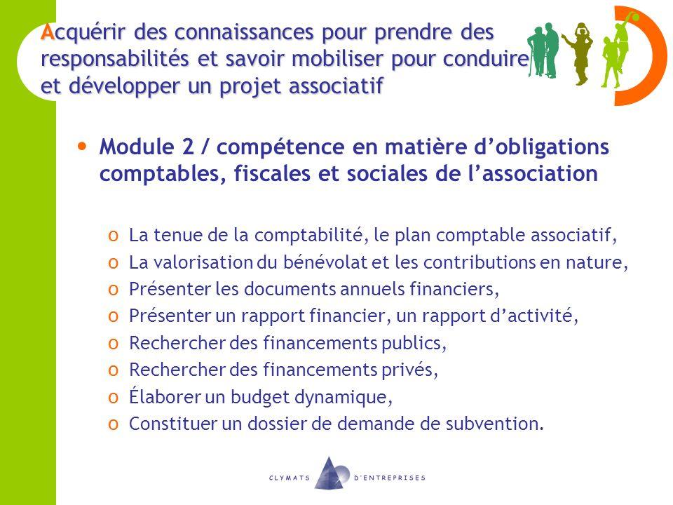 Acquérir des connaissances pour prendre des responsabilités et savoir mobiliser pour conduire et développer un projet associatif Module 2 / compétence