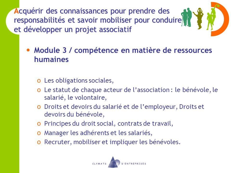 Acquérir des connaissances pour prendre des responsabilités et savoir mobiliser pour conduire et développer un projet associatif Module 3 / compétence