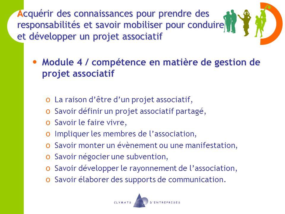 Acquérir des connaissances pour prendre des responsabilités et savoir mobiliser pour conduire et développer un projet associatif Module 4 / compétence