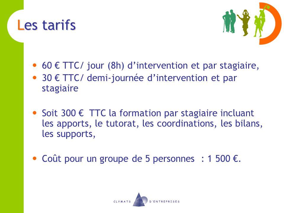 Les tarifs 60 TTC/ jour (8h) dintervention et par stagiaire, 30 TTC/ demi-journée dintervention et par stagiaire Soit 300 TTC la formation par stagiai