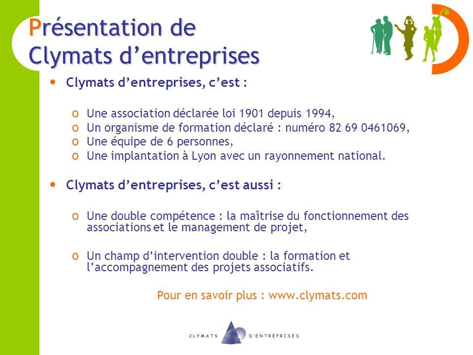Présentation de Clymats dentreprises Clymats dentreprises, cest : o Une association déclarée loi 1901 depuis 1994, o Un organisme de formation déclaré