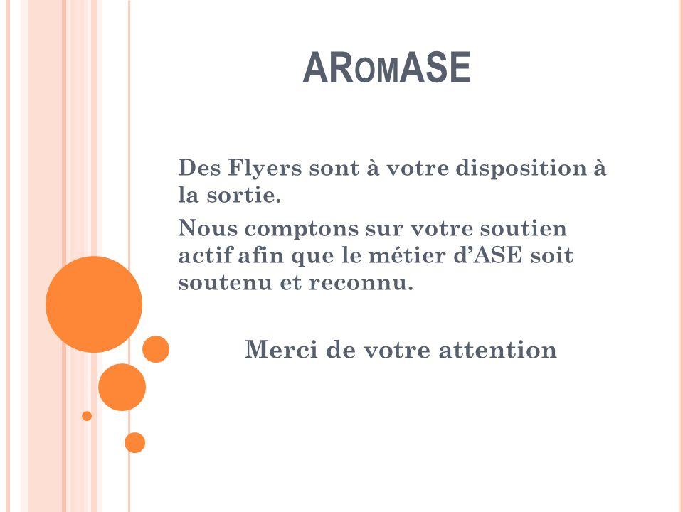 AR OM ASE Des Flyers sont à votre disposition à la sortie.