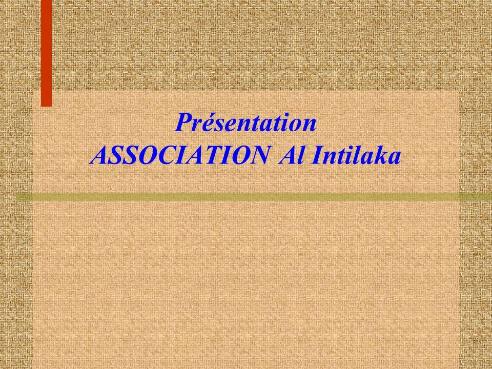 Présentation ASSOCIATION Al Intilaka