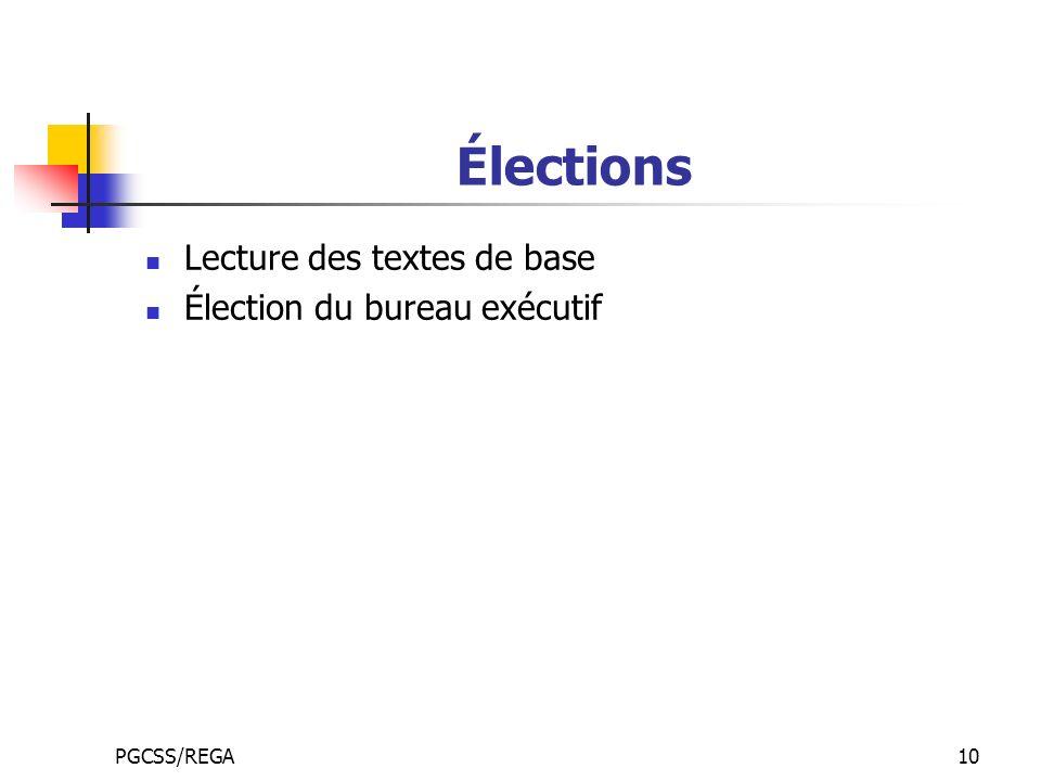 PGCSS/REGA10 Élections Lecture des textes de base Élection du bureau exécutif