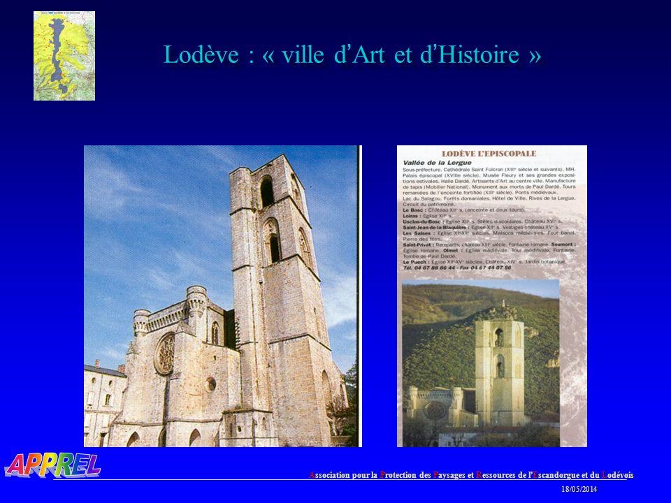 Association pour la Protection des Paysages et Ressources de l Escandorgue et du Lodévois 18/05/2014 18/05/2014 Lodève : « ville d Art et d Histoire »