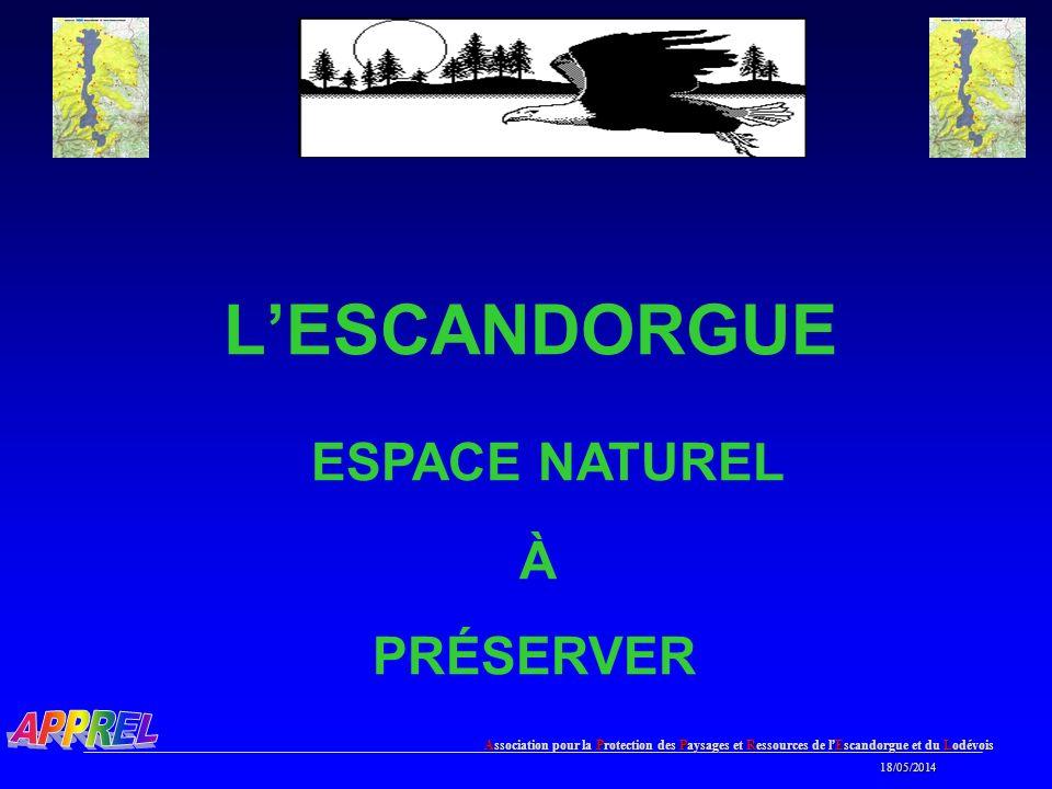 Association pour la Protection des Paysages et Ressources de l Escandorgue et du Lodévois 18/05/2014 18/05/2014 LESCANDORGUE ESPACE NATUREL À PRÉSERVER