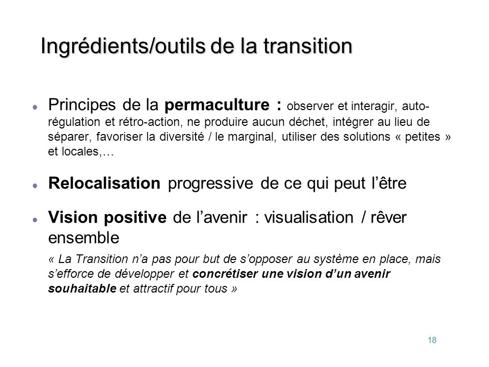 18 Principes de la permaculture : observer et interagir, auto- régulation et rétro-action, ne produire aucun déchet, intégrer au lieu de séparer, favo