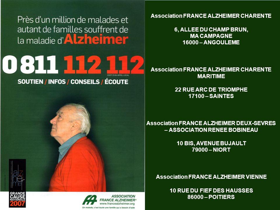 Association FRANCE ALZHEIMER CHARENTE 6, ALLEE DU CHAMP BRUN, MA CAMPAGNE 16000 – ANGOULEME Association FRANCE ALZHEIMER CHARENTE MARITIME 22 RUE ARC