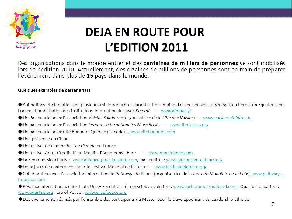 DEJA EN ROUTE POUR LEDITION 2011 Des organisations dans le monde entier et des centaines de milliers de personnes se sont mobilisés lors de lédition 2