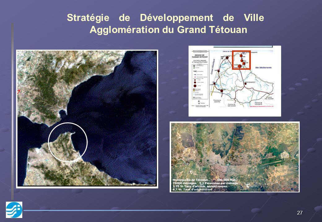 27 Stratégie de Développement de Ville Agglomération du Grand Tétouan