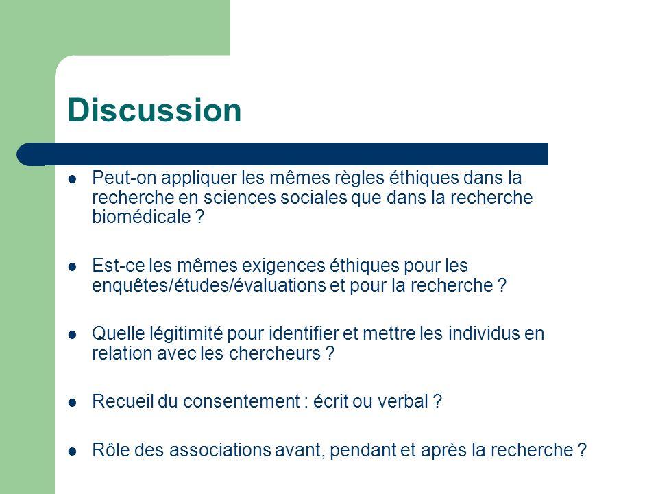 Discussion Peut-on appliquer les mêmes règles éthiques dans la recherche en sciences sociales que dans la recherche biomédicale .