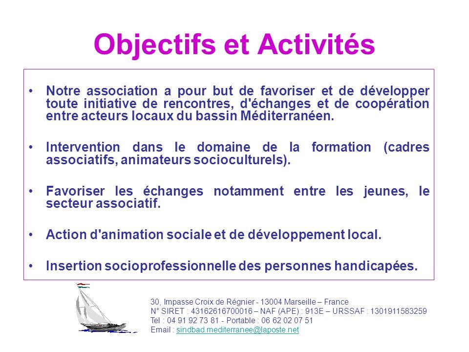 Objectifs et Activités Notre association a pour but de favoriser et de développer toute initiative de rencontres, d'échanges et de coopération entre a