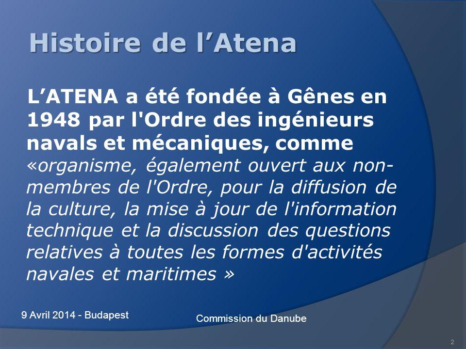 2 Histoire de lAtena LATENA a été fondée à Gênes en 1948 par l Ordre des ingénieurs navals et mécaniques, comme «organisme, également ouvert aux non- membres de l Ordre, pour la diffusion de la culture, la mise à jour de l information technique et la discussion des questions relatives à toutes les formes d activités navales et maritimes » Commission du Danube 9 Avril 2014 - Budapest