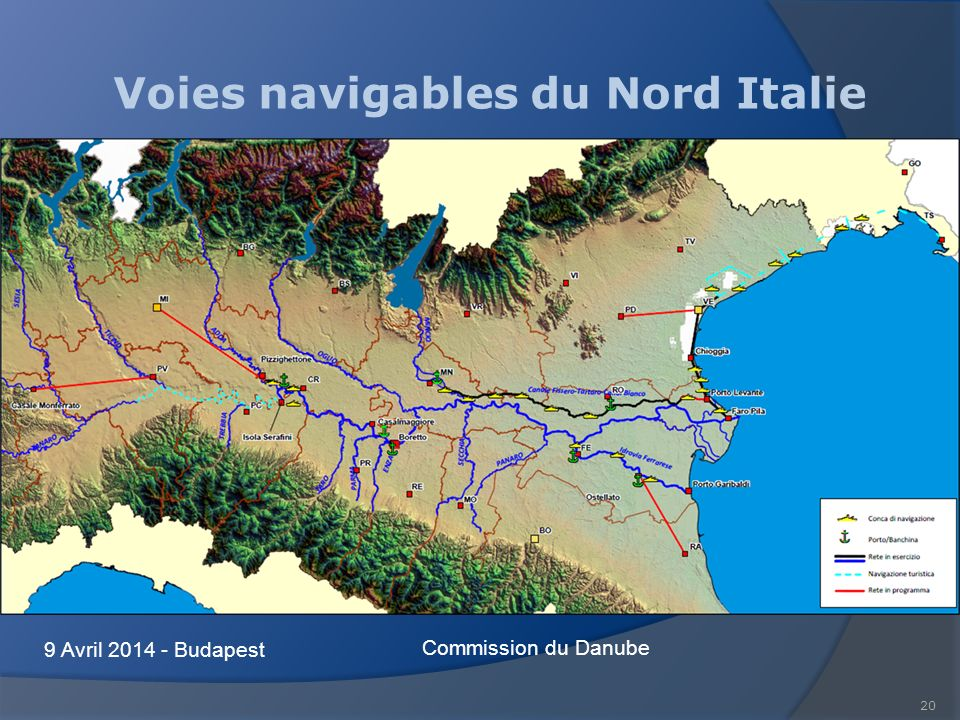20 Voies navigables du Nord Italie Commission du Danube 9 Avril 2014 - Budapest