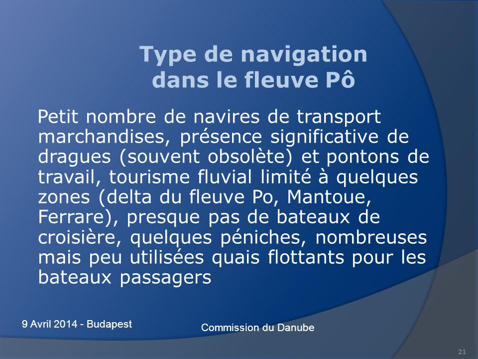 Type de navigation dans le fleuve Pô Petit nombre de navires de transport marchandises, présence significative de dragues (souvent obsolète) et ponton