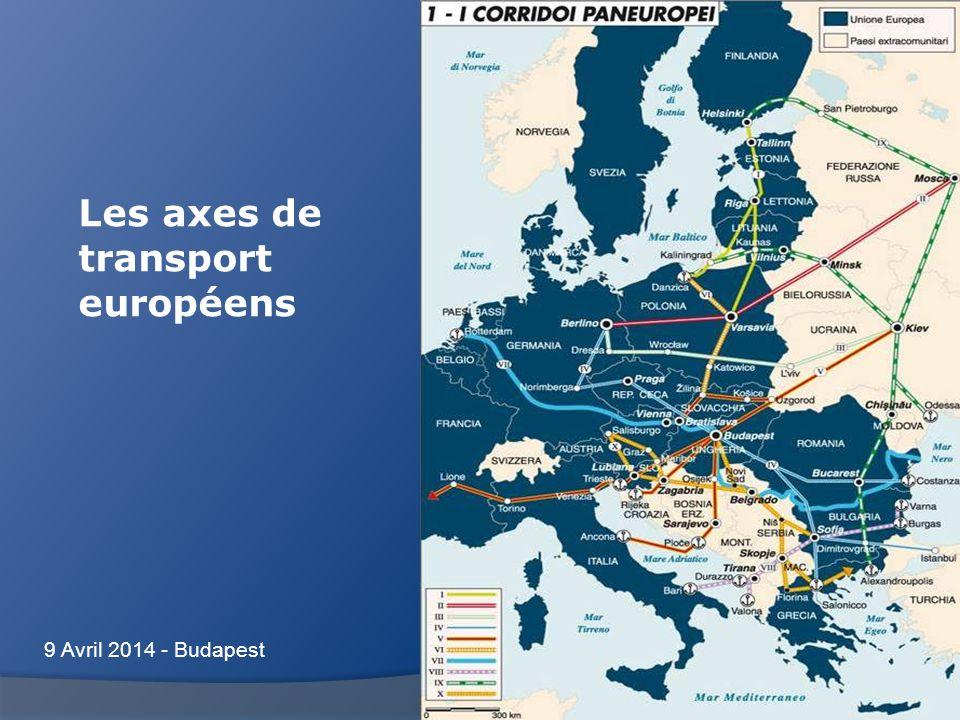 30 Les axes de transport européens 9 Avril 2014 - Budapest