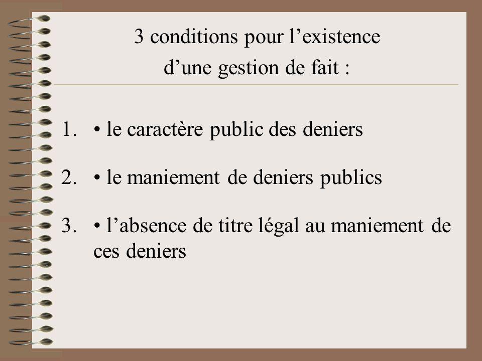 3 conditions pour lexistence dune gestion de fait : 1.