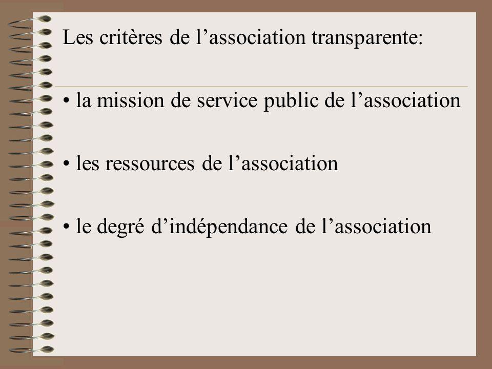 Les critères de lassociation transparente: la mission de service public de lassociation les ressources de lassociation le degré dindépendance de lassociation